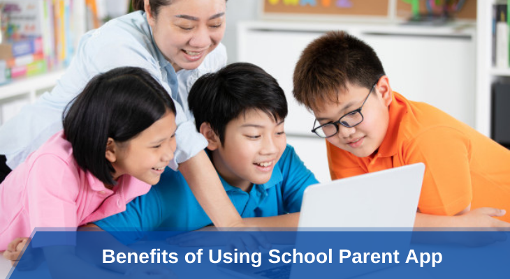 Benefits of Using School Parent App
