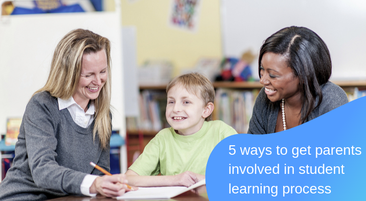 5 ways to get parents involved in student learning process