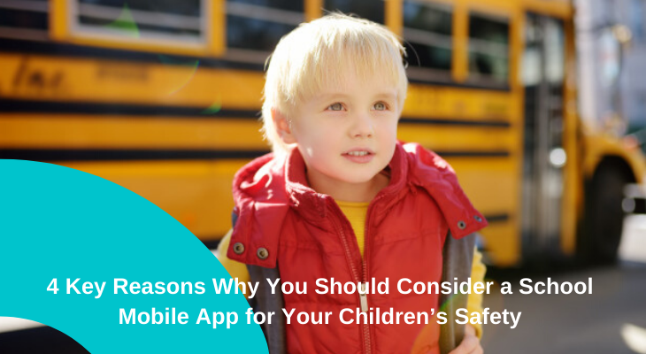 4 Key Reasons Why You Should Consider a School Mobile App for Your Children's Safety