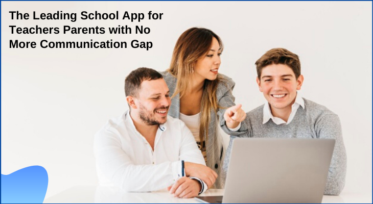 The Leading School App for Teachers Parents with No More Communication Gap