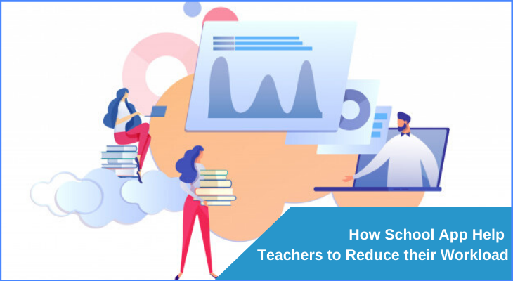 How School App Help Teachers to Reduce their Workload