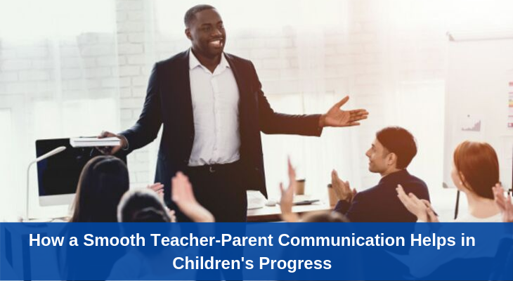 How a Smooth Teacher-Parent Communication Helps in Children's Progress