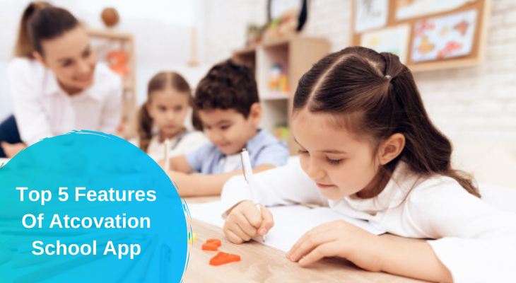 Top 5 Features of Atcovation School App